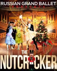 RUSSIAN GRAND BALLET PRESENTS THE NUTCRACKER